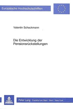 Die Entwicklung der Pensionsrückstellungen von Schackmann,  Valentin