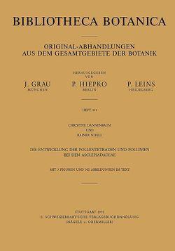 Die Entwicklung der Pollentetraden und Pollinien bei den Asclepiadaceae von Dannenbaum,  Christine, Schill,  Rainer