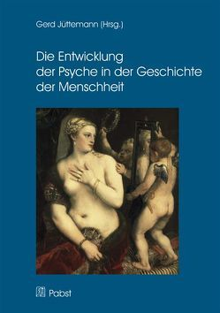 Die Entwicklung der Psyche in der Geschichte der Menschheit von Jüttemann,  Gerd