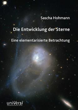 Die Entwicklung der Sterne von Hohmann,  Sascha