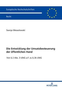 Die Entwicklung der Umsatzbesteuerung der öffentlichen Hand von Wessolowski,  Svenja