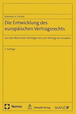 Die Entwicklung des europäischen Vertragsrechts von Fischer,  Klemens H