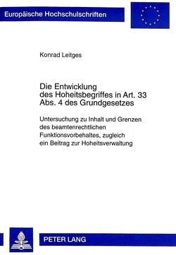 Die Entwicklung des Hoheitsbegriffes in Art. 33 Abs. 4 des Grundgesetzes von Leitges,  Konrad