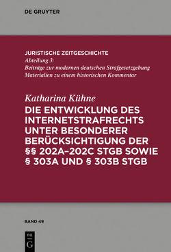 Die Entwicklung des Internetstrafrechts von Kühne,  Katharina
