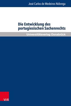 Die Entwicklung des portugiesischen Sachenrechts von de Medeiros Nóbrega,  José Carlos