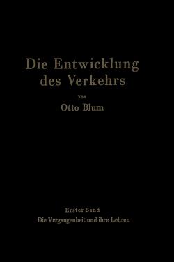 Die Entwicklung des Verkehrs von Blum,  Otto