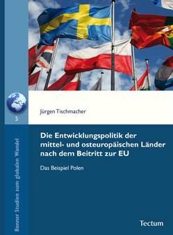 Die Entwicklungspolitik der mittel- und osteuropäischen Länder nach dem Beitritt zur EU von Hilz,  Wolfram, Tischmacher,  Jürgen