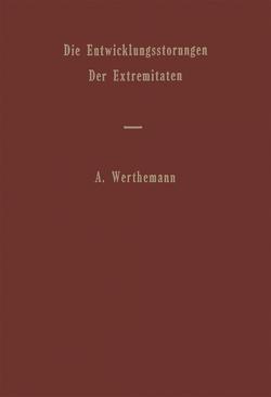 Die Entwicklungsstörungen der Extremitäten von Werthemann,  Andreas