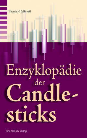 Die Enzyklopädie der Candlesticks von Bulkowski,  Thomas