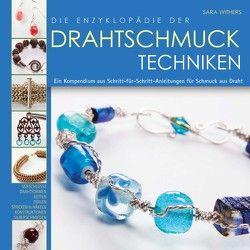 Die Enzyklopädie der Drahtschmuck Techniken von Schumann,  Claudia, Withers,  Sara