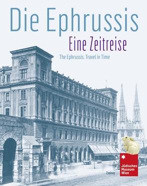 Die Ephrussis von Juncker,  Tom, Kohlbauer-Fritz,  Gabriele