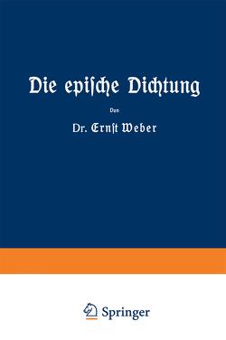 Die epische Dichtung von Weber,  Ernst