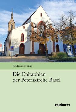 Die Epitaphien der Peterskirche Basel von Pronay,  Andreas