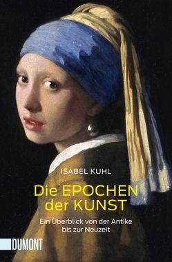 Die Epochen der Kunst von Kuhl,  Isabel