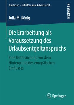 Die Erarbeitung als Voraussetzung des Urlaubsentgeltanspruchs von König,  Julia M.