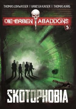 Die Erben Abaddons / Skotophobia von Kaiser,  Vanessa, Karg,  Thomas, Lohwasser,  Thomas