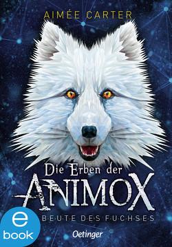 Die Erben der Animox 1 von Carter,  Aimée, Schneider,  Frauke