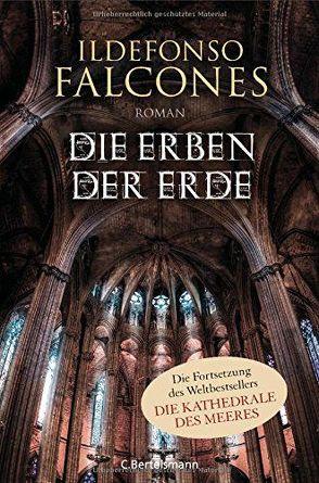 Die Erben der Erde von Falcones,  Ildefonso