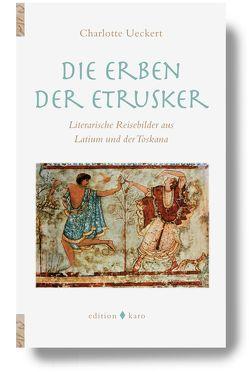 Die Erben der Etrusker von Ueckert,  Charlotte