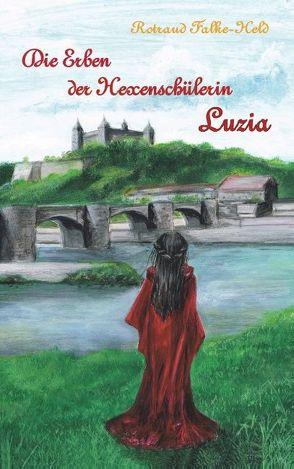 Die Erben der Hexenschülerin: Luzia von Falke-Held,  Rotraud