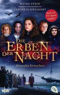 Die Erben der Nacht – Draculas Erwachen von Schweikert,  Ulrike, Stein,  Maike