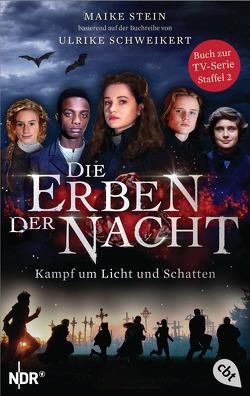 Die Erben der Nacht – Kampf um Licht und Schatten von Schweikert,  Ulrike, Stein,  Maike