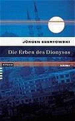 Die Erben des Dionysos von Ebertowski,  Jürgen