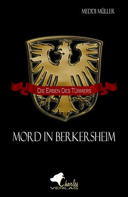 Die Erben des Türmers – Mord in Berkersheim von Müller,  Meddi
