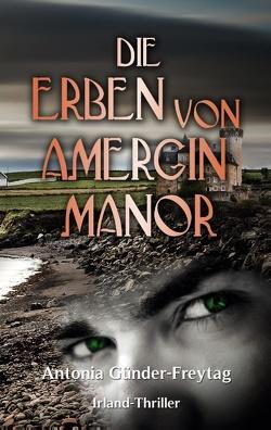 Die Erben von Amergin Manor von Günder-Freytag,  Antonia