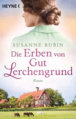 Die Erben von Gut Lerchengrund von Rubin,  Susanne