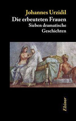 Die erbeuteten Frauen von Urzidil,  Johannes