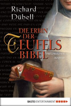 Die Erbin der Teufelsbibel von Dübell,  Richard