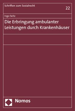 Die Erbringung ambulanter Leistungen durch Krankenhäuser von Seitz,  Ingo