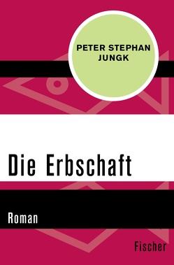 Die Erbschaft von Jungk,  Peter Stephan