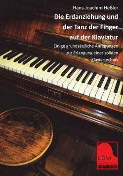 DieErdanziehungundderTanzderFingeraufderKlaviatur von Heßler,  Hans-Joachim