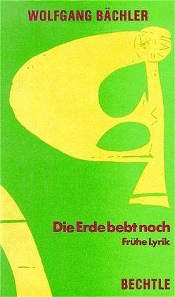 Die Erde bebt noch von Bächler,  Wolfgang, Grieshaber,  HAP, Krüger,  Michael