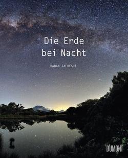 Die Erde bei Nacht von Degen,  Heinrich, Tafreshi,  Babak