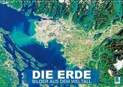 Die Erde: Bilder aus dem Weltall (Wandkalender 2019 DIN A3 quer) von CALVENDO