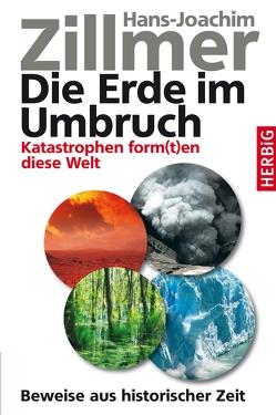 Die Erde im Umbruch von Zillmer,  Hans-Joachim