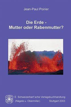 Die Erde – Mutter oder Rabenmutter? von Poirier,  Jean P, Vossmerbäumer,  Herbert