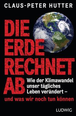 Die Erde rechnet ab von Hutter,  Claus-Peter