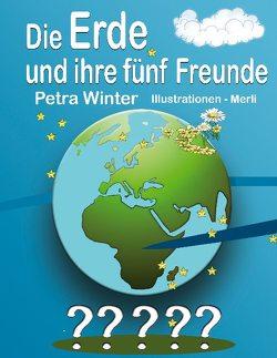 Die Erde und ihre fünf Freunde von Winter,  Petra