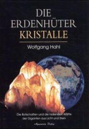 Die Erdenhüter-Kristalle von Hahl,  Wolfgang
