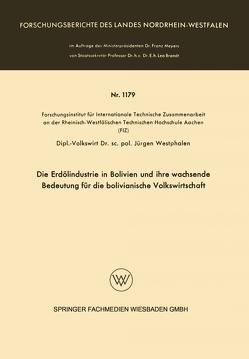 Die Erdölindustrie in Bolivien und ihre wachsende Bedeutung für die bolivianische Volkswirtschaft von Westphalen,  Jürgen