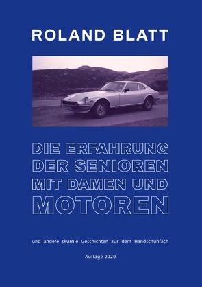 Die Erfahrung der Senioren mit Damen und Motoren von Blatt,  Roland