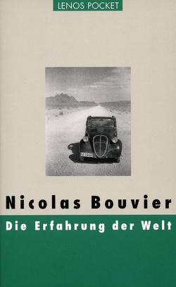 Die Erfahrung der Welt von Bouvier,  Nicolas, Fein,  Trude, Froidevaux,  Gérald, Perret,  Roger, Renschler,  Regula