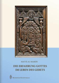 Die Erfahrung Gottes im Leben des Gebets von al-Maskîn,  Mattâ