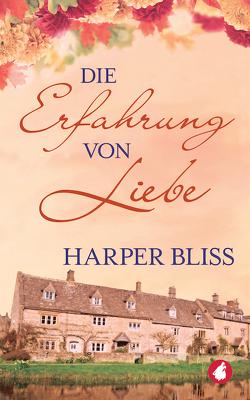 Die Erfahrung von Liebe von Bliss,  Harper