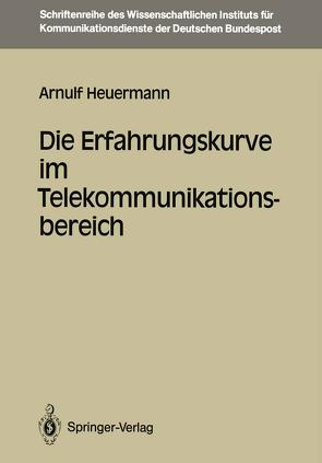 Die Erfahrungskurve im Telekommunikationsbereich von Heuermann,  Arnulf
