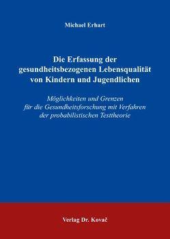 Die Erfassung der gesundheitsbezogenen Lebensqualität von Kindern und Jugendlichen von Erhart,  Michael